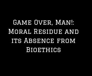 "The ""Forgotten"" Bioethicist"